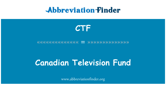 CTF: Canadian Television Fund