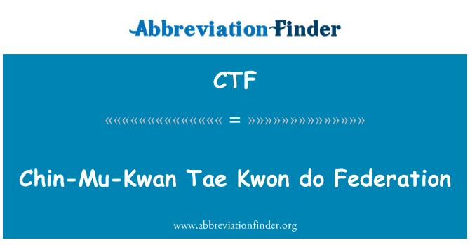 CTF: Chin-Mu-Kwan Tae Kwon do Federation