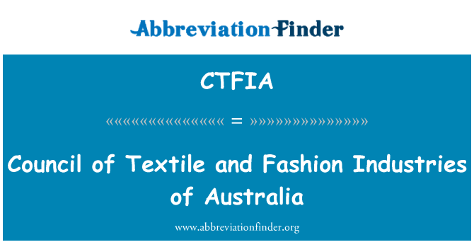CTFIA: Council of Textile and Fashion Industries of Australia