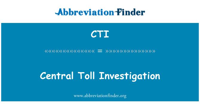 CTI: Central Toll Investigation