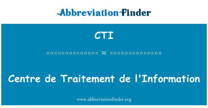 CTI: Centre de Traitement de l'Information