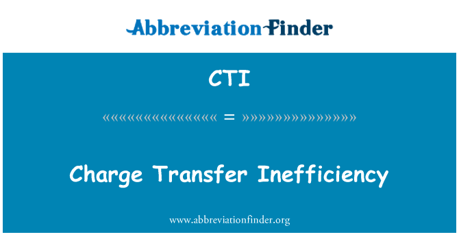 CTI: Charge Transfer Inefficiency
