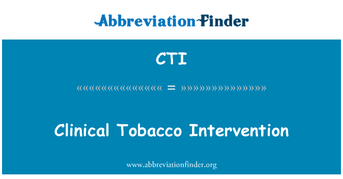 CTI: Clinical Tobacco Intervention
