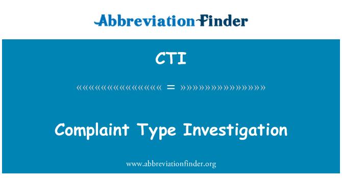 CTI: Complaint Type Investigation