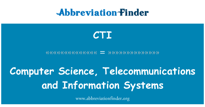 CTI: Computer Science, Telecommunications and Information Systems