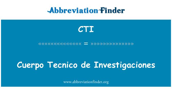 CTI: Cuerpo Tecnico de Investigaciones