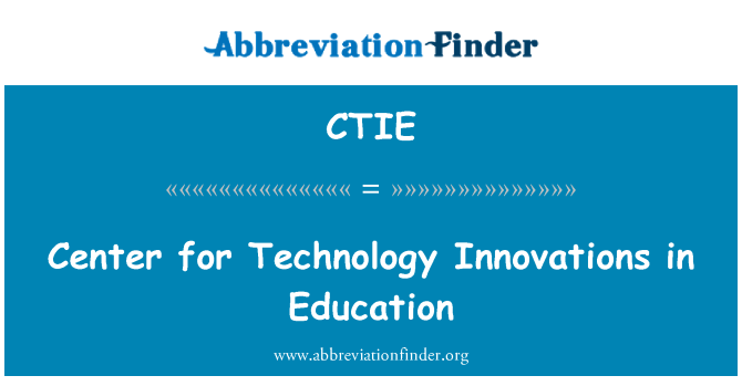 CTIE: Center for Technology Innovations in Education