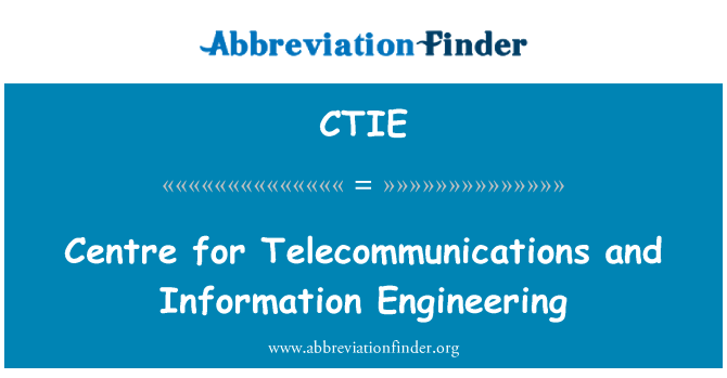 CTIE: Centre for Telecommunications and Information Engineering