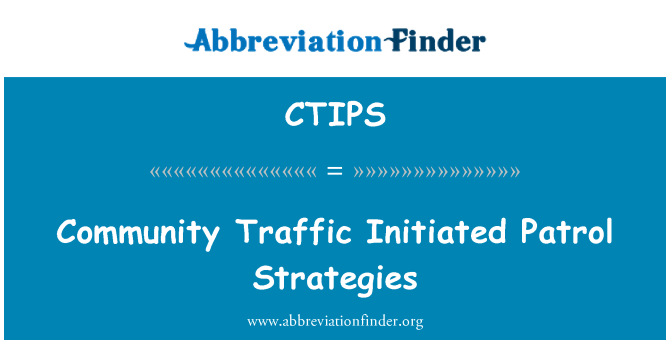 CTIPS: Community Traffic Initiated Patrol Strategies
