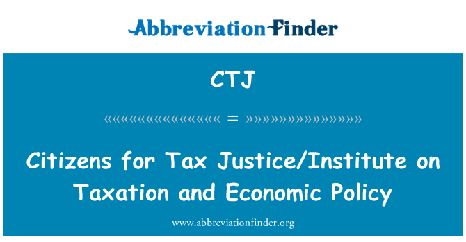 CTJ: Citizens for Tax Justice/Institute on Taxation and Economic Policy