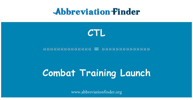 CTL: Combat Training Launch