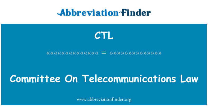 CTL: Committee On Telecommunications Law