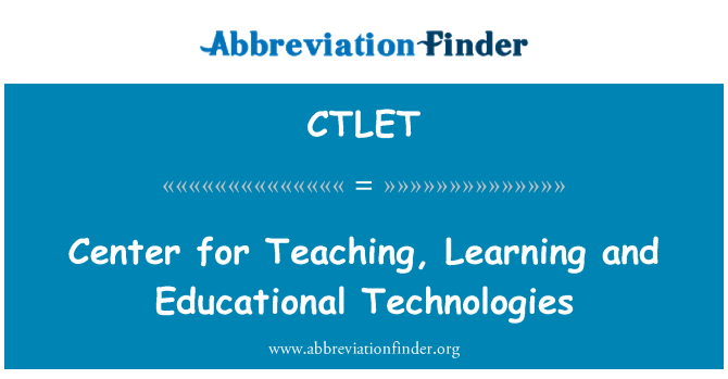 CTLET: Center for Teaching, Learning and Educational Technologies