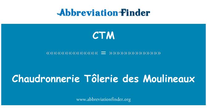 CTM: Chaudronnerie Tôlerie des Moulineaux