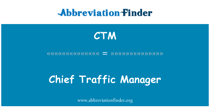 CTM: Chief Traffic Manager