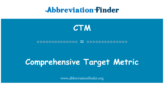 CTM: Comprehensive Target Metric