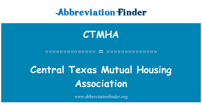CTMHA: Central Texas Mutual Housing Association