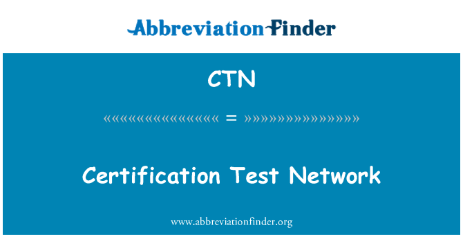 CTN: Certification Test Network