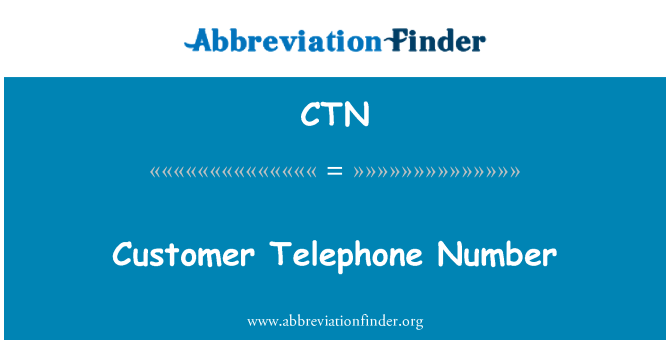 CTN: Customer Telephone Number