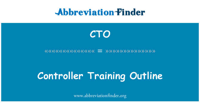 CTO: Controller Training Outline