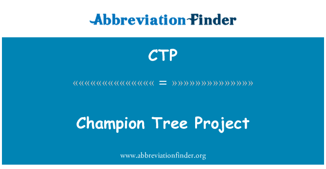 CTP: Champion Tree Project