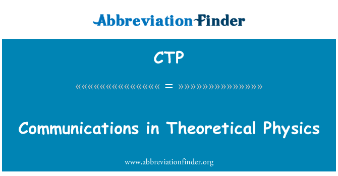 CTP: Communications in Theoretical Physics