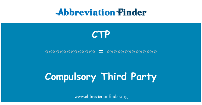 CTP: Compulsory Third Party