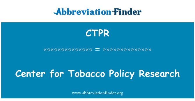CTPR: Center for Tobacco Policy Research