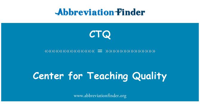 CTQ: Center for Teaching Quality