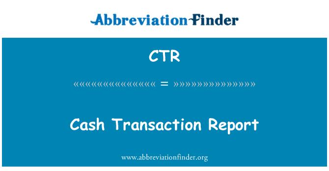 CTR: Cash Transaction Report
