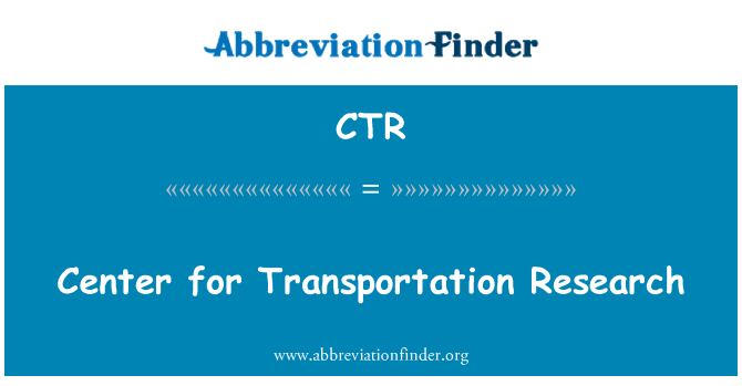 CTR: Center for Transportation Research