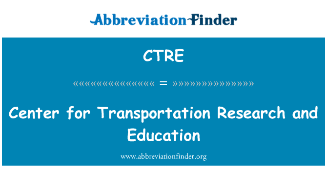 CTRE: Center for Transportation Research and Education