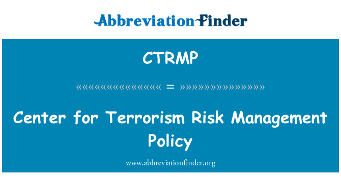CTRMP: Center for Terrorism Risk Management Policy