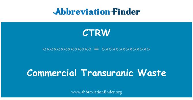 CTRW: Ticari transuranik atık