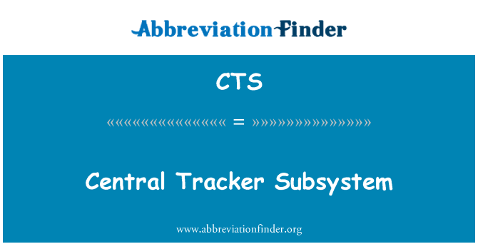 CTS: Central Tracker Subsystem