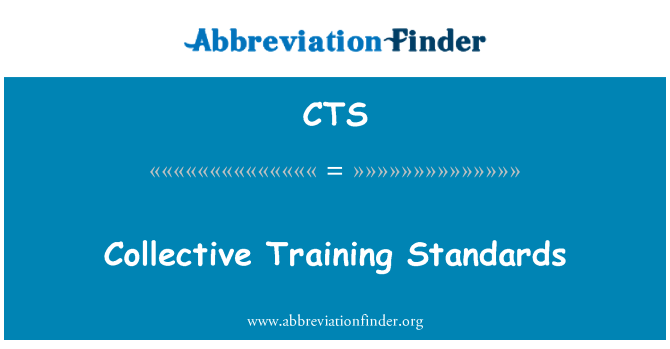 CTS: Collective Training Standards