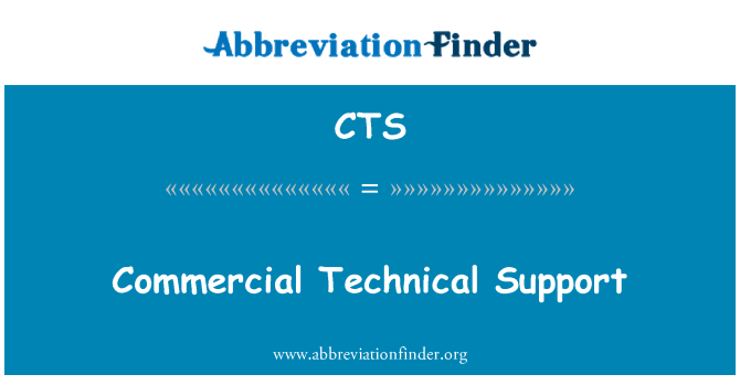 CTS: Commercial Technical Support