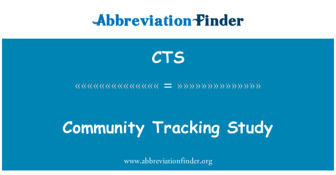 CTS: Community Tracking Study