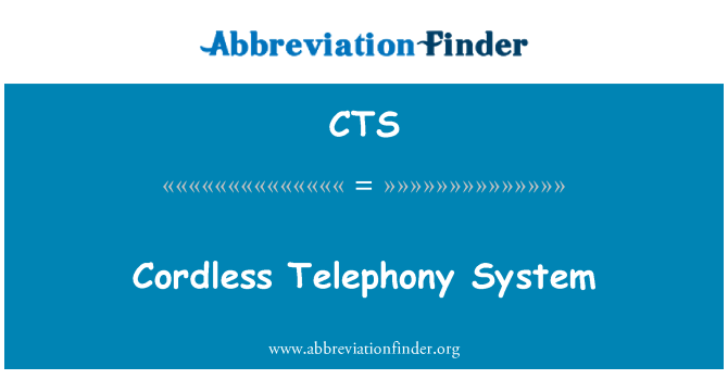 CTS: Cordless Telephony System
