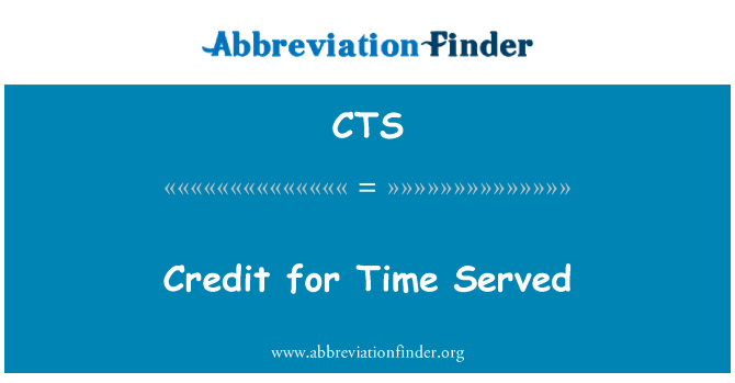 CTS: Credit for Time Served