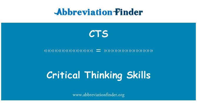 CTS: Critical Thinking Skills