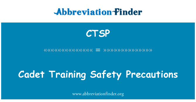 CTSP: Cadet Training Safety Precautions