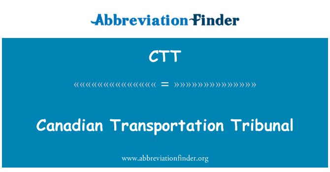 CTT: Canadian Transportation Tribunal