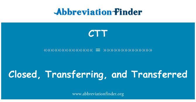 CTT: Closed, Transferring, and Transferred