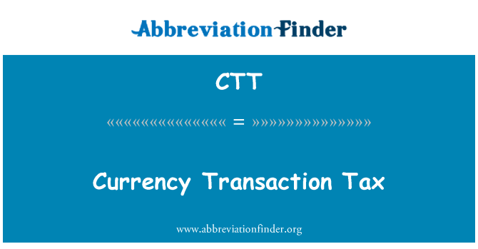 CTT: Currency Transaction Tax