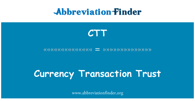 CTT: Currency Transaction Trust