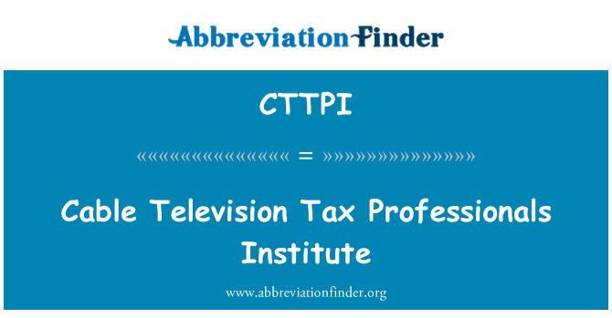 CTTPI: Cable Television Tax Professionals Institute