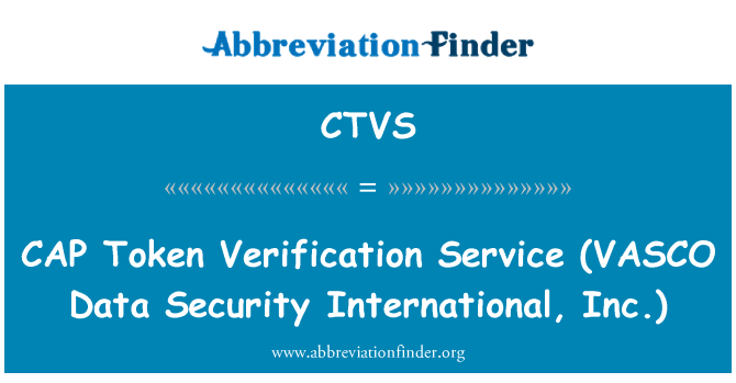 CTVS Definition: CAP Token Verification Service (VASCO Data Security