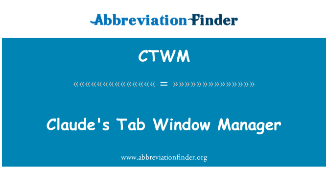 CTWM: Claude's Tab Window Manager