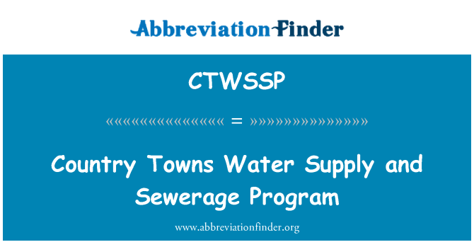 CTWSSP: Country Towns Water Supply and Sewerage Program